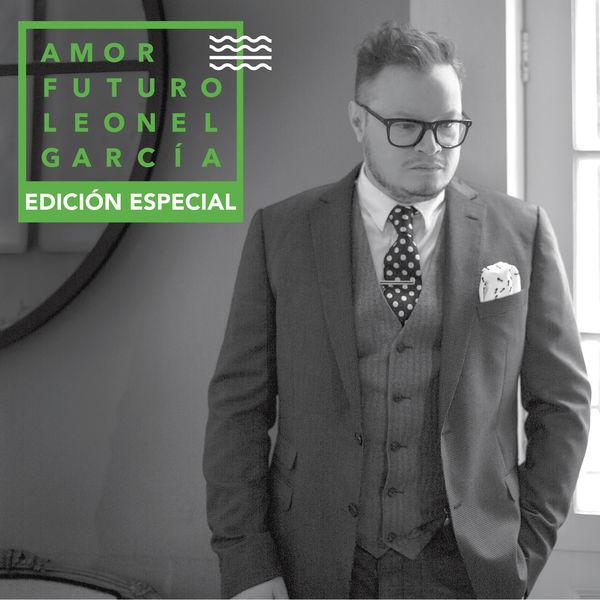 Leonel García - Amor Futuro (Edición Especial)