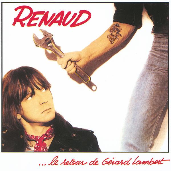 Renaud - Le Retour De Gerard Lambert (Remastered)