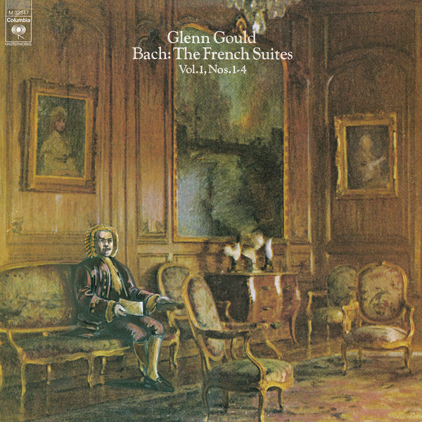 Glenn Gould - Bach: The French Suites Nos. 1-4, BWV 812-815 - Gould Remastered