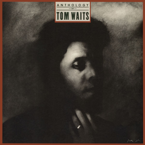 Anthology Of Tom Waits | Tom Waits to stream in hi-fi, or to
