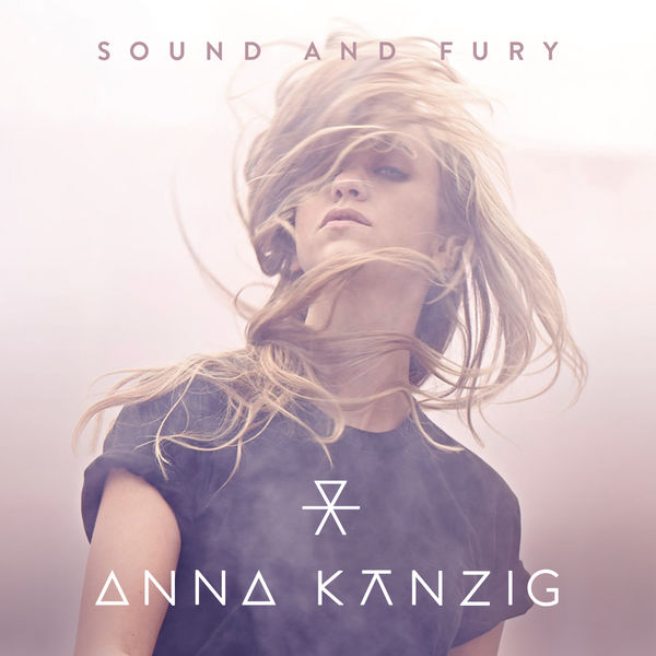 Anna Känzig - Sound and Fury