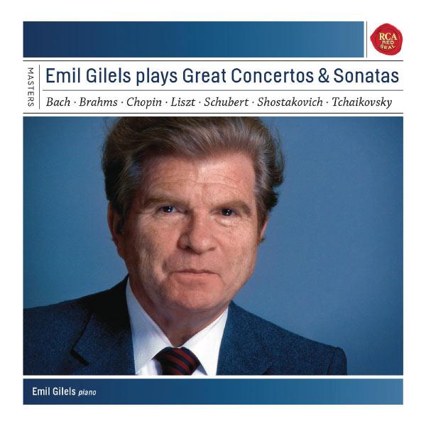 Emil Gilels - Great Concertos & Sonatas (Oeuvres de Bach, Brahms, Chopin, Chostakovitch, Liszt, Schubert, Tchaikovski)