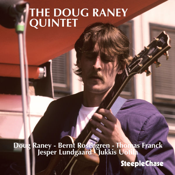 Bernt Rosengren - The Doug Raney Quintet