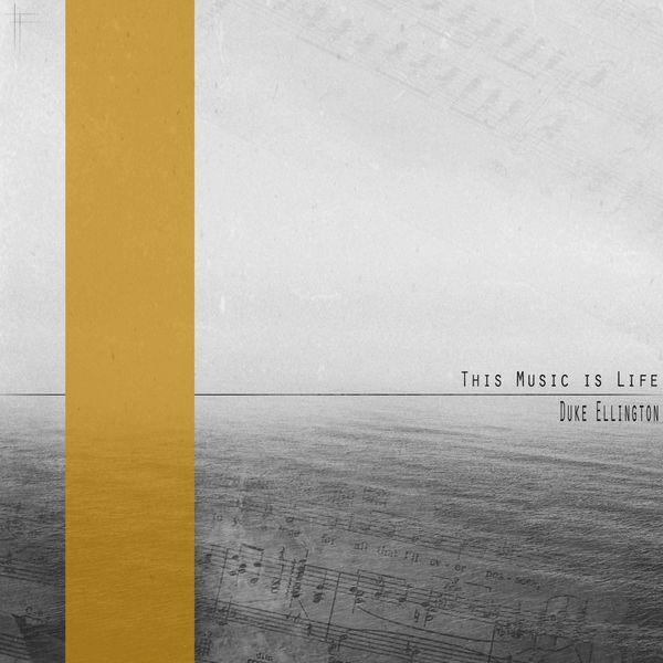 Duke Ellington - This Music is Life (Remastered)
