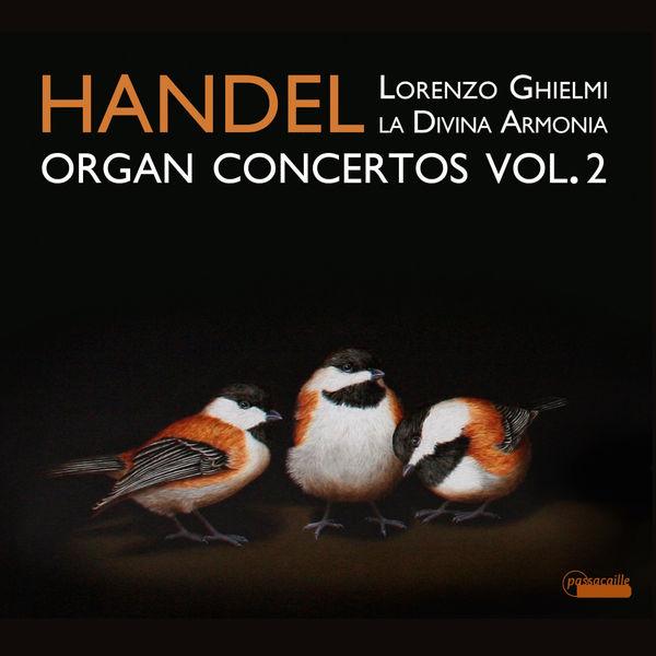 Lorenzo Ghielmi - Georg Friedrich Händel : Organ Concertos, vol. 2