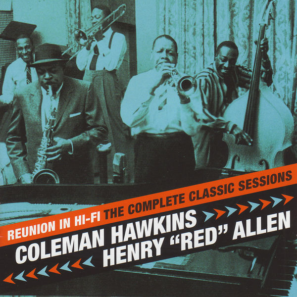 Coleman Hawkins - Reunion In Hi-Fi. The Complete Classic Sessions