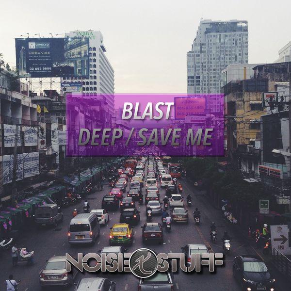Blast - Deep / Save Me