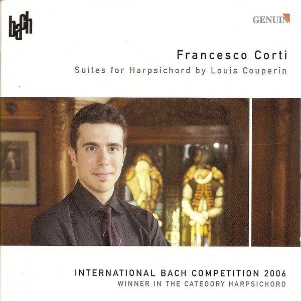 Francesco Corti - COUPERIN, L.: Suites in C major / E minor / A minor / F major (International Bach Competition 2006, Winner in the Category Harpsichord) (Corti)
