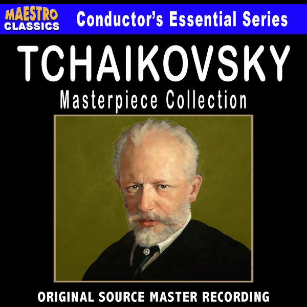 Peter Ilych Tchaikovsky - Tchaikovsky - Masterpiece Collection