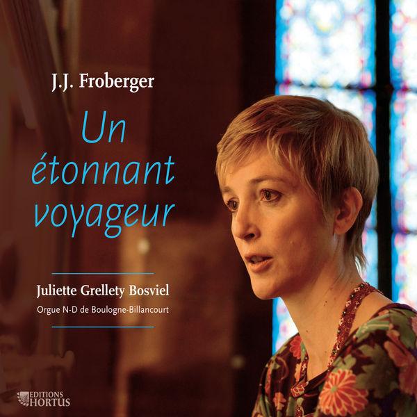 Juliette Grellety Bosviel - Froberger: Un étonnant voyageur