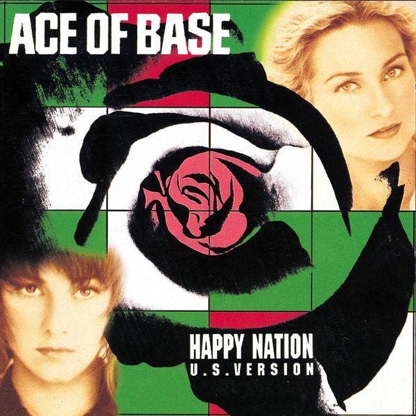 Ace Of Base - Happy Nation (U.S. Version) [Remastered]