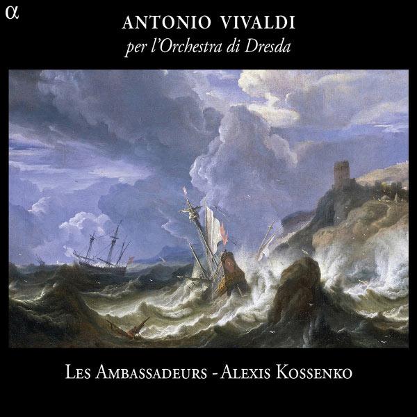 """Alexis Kossenko - Antonio Vivaldi : Concertos """"per l'Orchestra di Dresda"""" et """"per la Solennità di S. Lorenzo"""""""