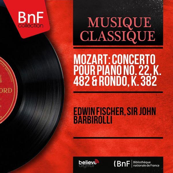 Edwin Fischer, Sir John Barbirolli - Mozart: Concerto pour piano No. 22, K. 482 & Rondo, K. 382 (Mono Version)