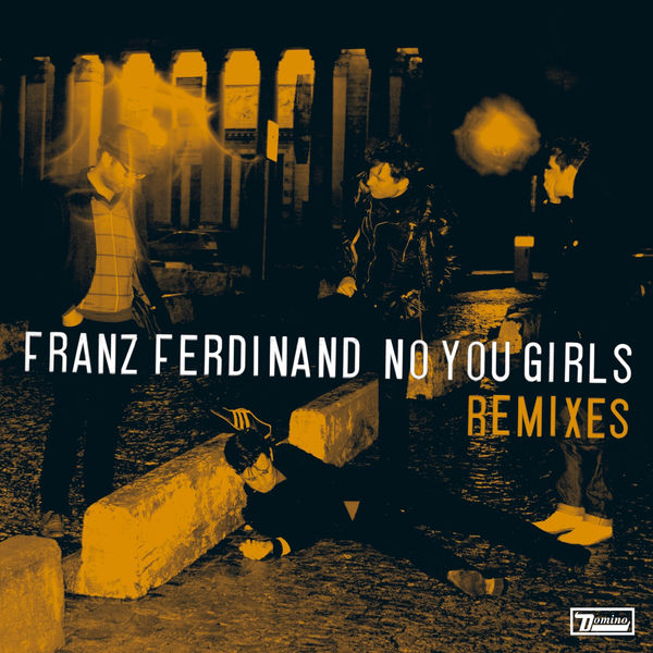 Franz Ferdinand - No You Girls (Grizzl Remixes)