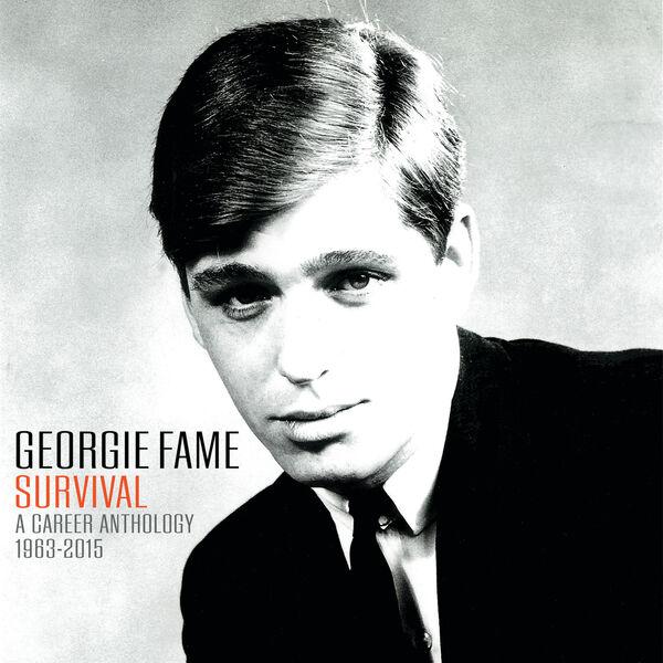 Georgie Fame Georgie Fame: Survival A Career Anthology 1963 - 2015