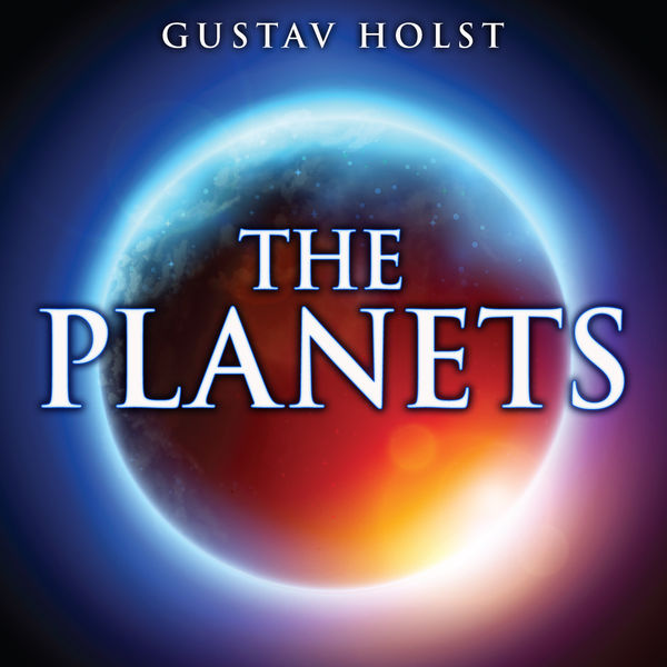 Gustav Holst - The Planets.