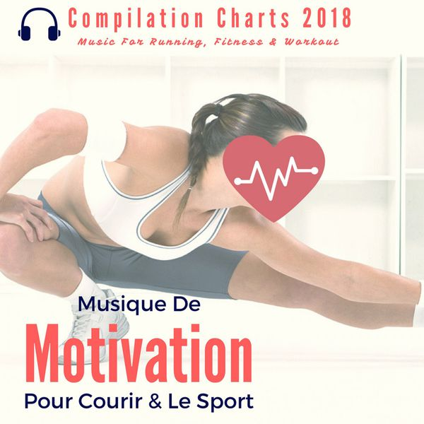Remix Sport Workout - Musique de motivation pour courir & le sport (Compilation Charts 2018 Music For Running, Fitness & Workout)