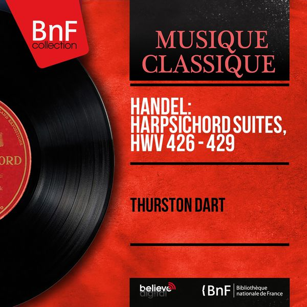 Thurston Dart - Handel: Harpsichord Suites, HWV 426 - 429 (Mono Version)