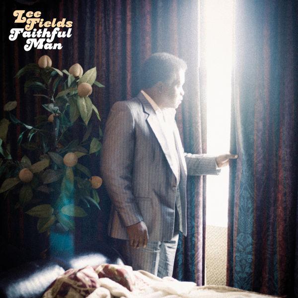 Lee Fields - Faithful Man