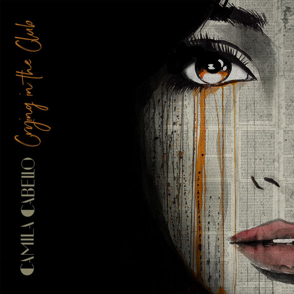 Crying In The Club Camila Cabello Download And Listen To The Album Gorgeous Crying Images Download