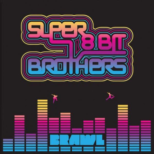 Super 8 Bit Brothers - Brawl