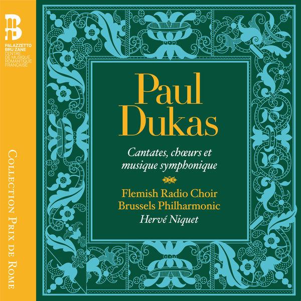 Hervé Niquet - Dukas: Cantates, chœurs et musique symphonique