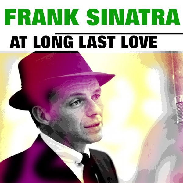 Frank Sinatra Love At Long Last