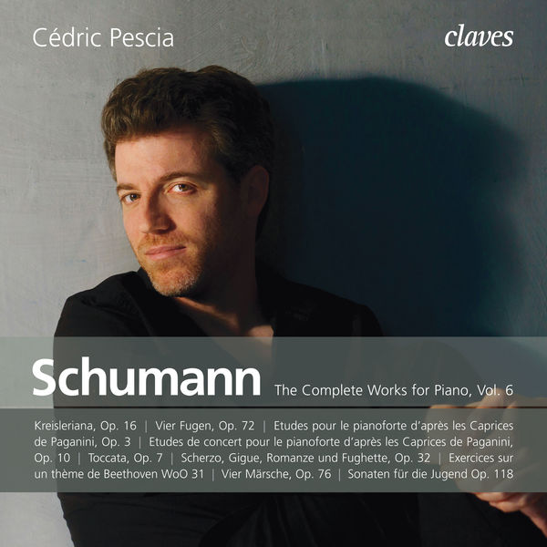 Cédric Pescia - Schumann: The Complete Works for Piano, Vol. 6