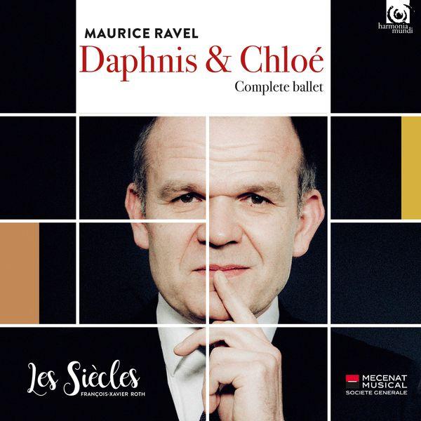 François-Xavier Roth - Ravel : Daphnis et Chloé