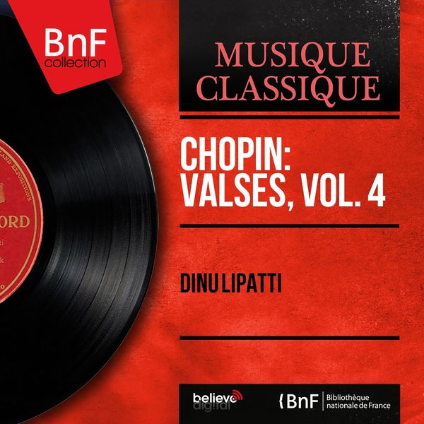 Dinu Lipatti - Chopin: Valses, vol. 4 (Mono Version)