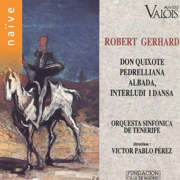 Victor Pablo Pérez - Gerhard: Don Quixote, Pedrelliana, Albada & Interludi I Dansa