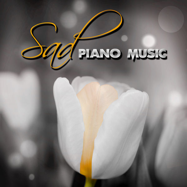 Sad Piano Music - Melancholy Songs, Instrumental Piano for