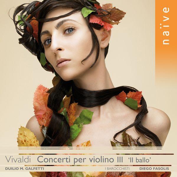 """Diego Fasolis - Vivaldi : Concerti per violino """"Il Ballo"""" (Volume 3)"""