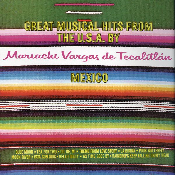Mariachi Vargas de Tecalitlán - Great Musical Hits From The U.S.A. By México