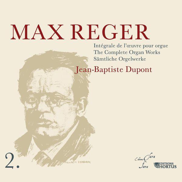 Jean Baptiste Dupont - Reger: Intégrale de l'œuvre pour orgue, Vol. 2