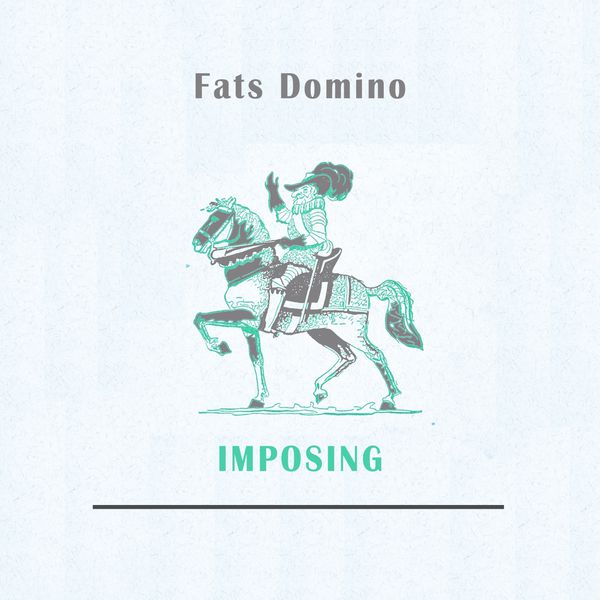 Fats Domino - Imposing