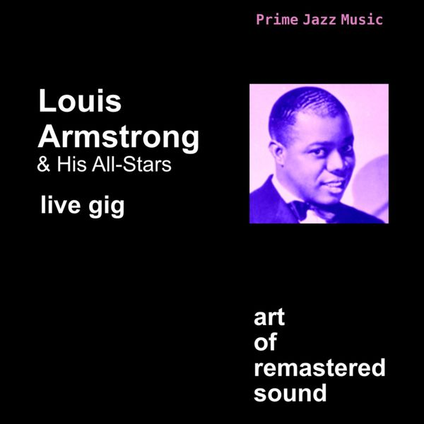 Louis Armstrong & His All Stars - Live Gig