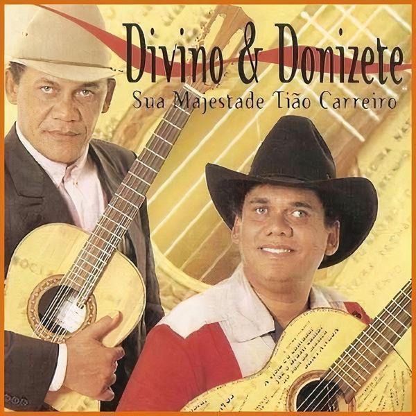 """Divino & Donizete - Sua Majestade """"Tião Carreiro"""""""