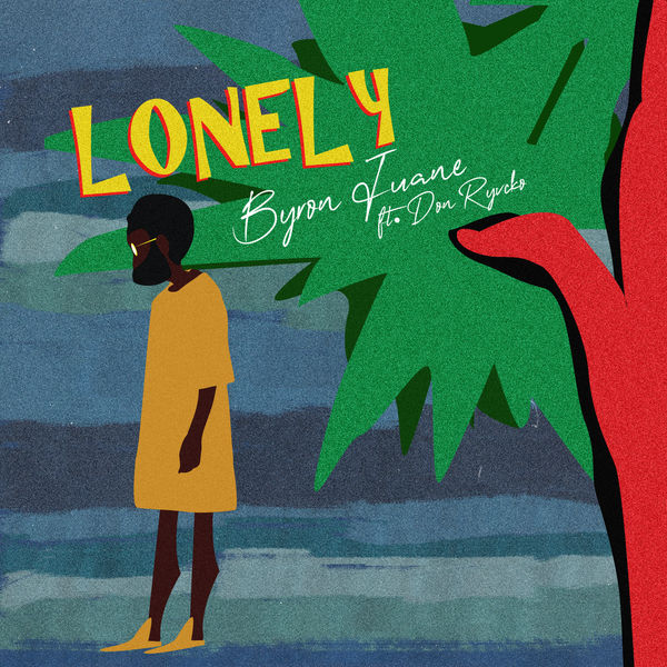 Byron Juane - Lonely (feat. Don Ryvcko)