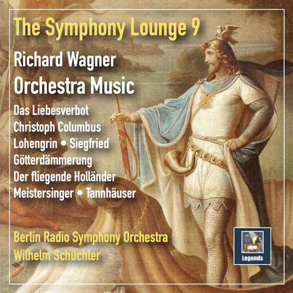 Berlin Radio Symhony Orchestra - The Symphony Lounge, Vol. 9: Richard Wagner Orchestra Music