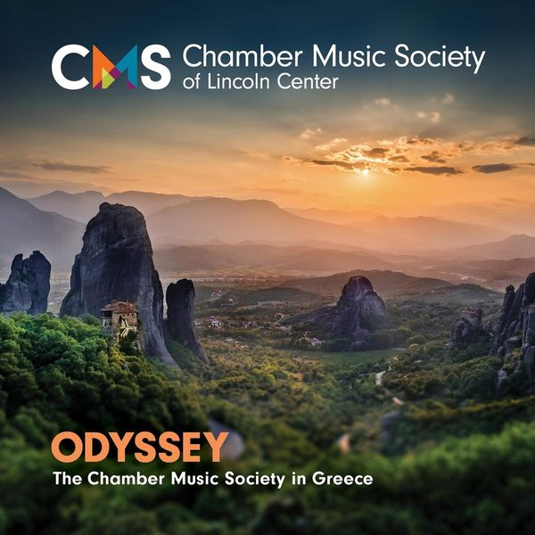 The Chamber Music Society of Lincoln Center - Odyssey: The Chamber Music Society in Greece