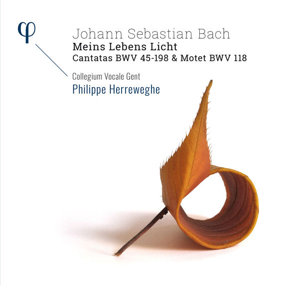 Philippe Herreweghe - Bach: 'Meins Lebens Licht' - Cantatas BWV 45-198 & Motet BWV 118