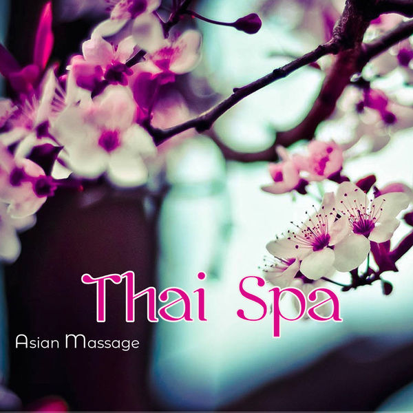 Various Artists - Asian Massage Thai Spa – World Music for Oriental Massage, Spa Treatments & Relax