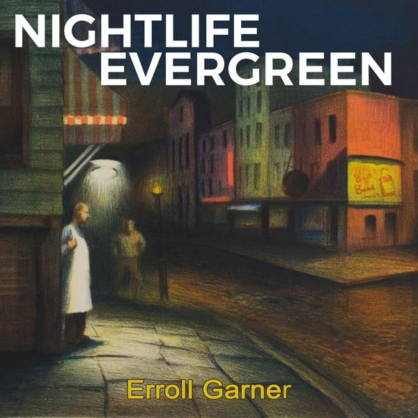 Erroll Garner - Nightlife Evergreen