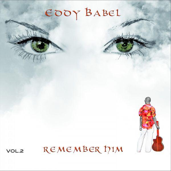 Eddy Babel - Remember Him, Vol. 2