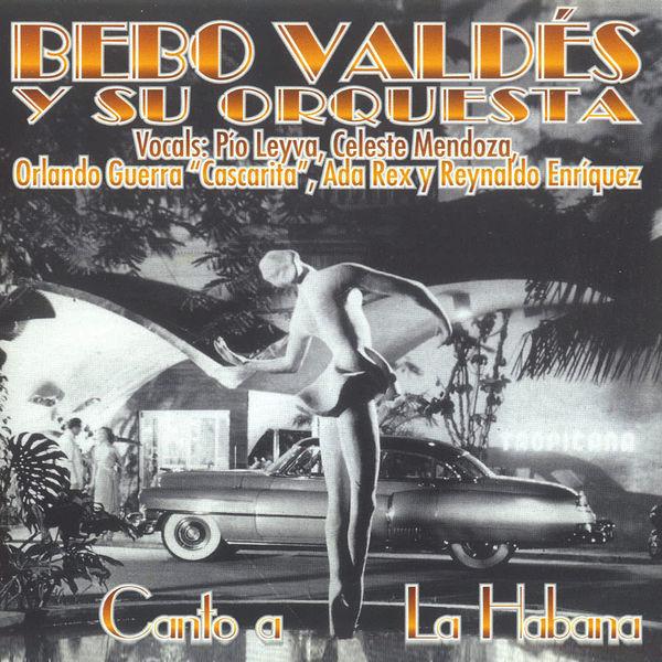 Bebo Valdés y su Orquesta - Canto a La Habana
