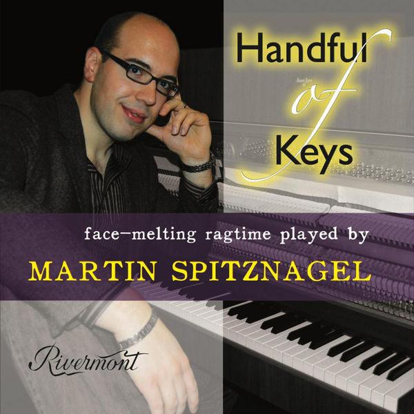 Martin Spitznagel - Handful of Keys: Face-Melting Ragtime Played by Martin Spitznagel