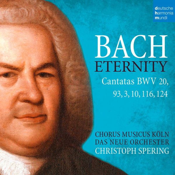 Christoph Spering - Bach: Eternity (Cantatas BWV 20, 93, 3, 10, 116, 124)