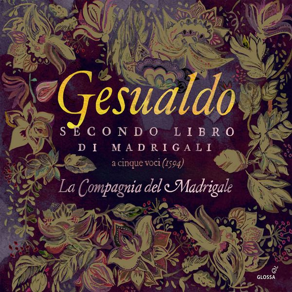 La Compagnia del Madrigale - Gesualdo : Secondo Libro di madrigali a 5 voci