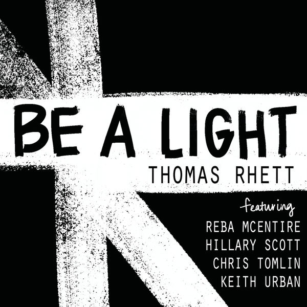 Thomas Rhett - Be A Light